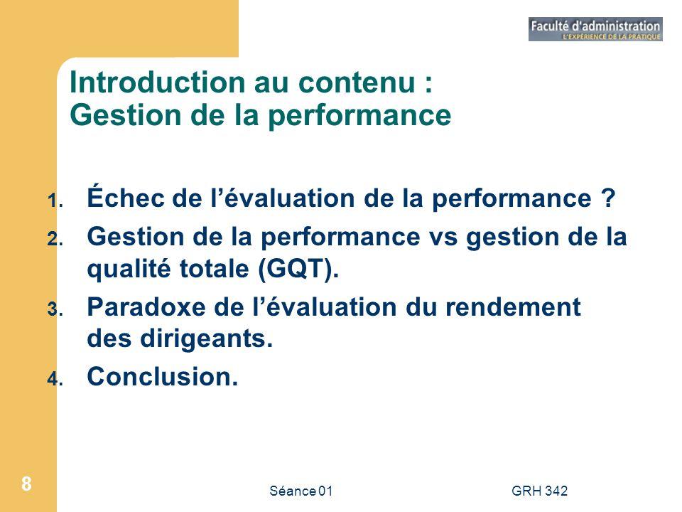 Séance 01GRH 342 9 «L échec de l évaluation de la performance.» Texte de Alain Gosselin et Kevin R.