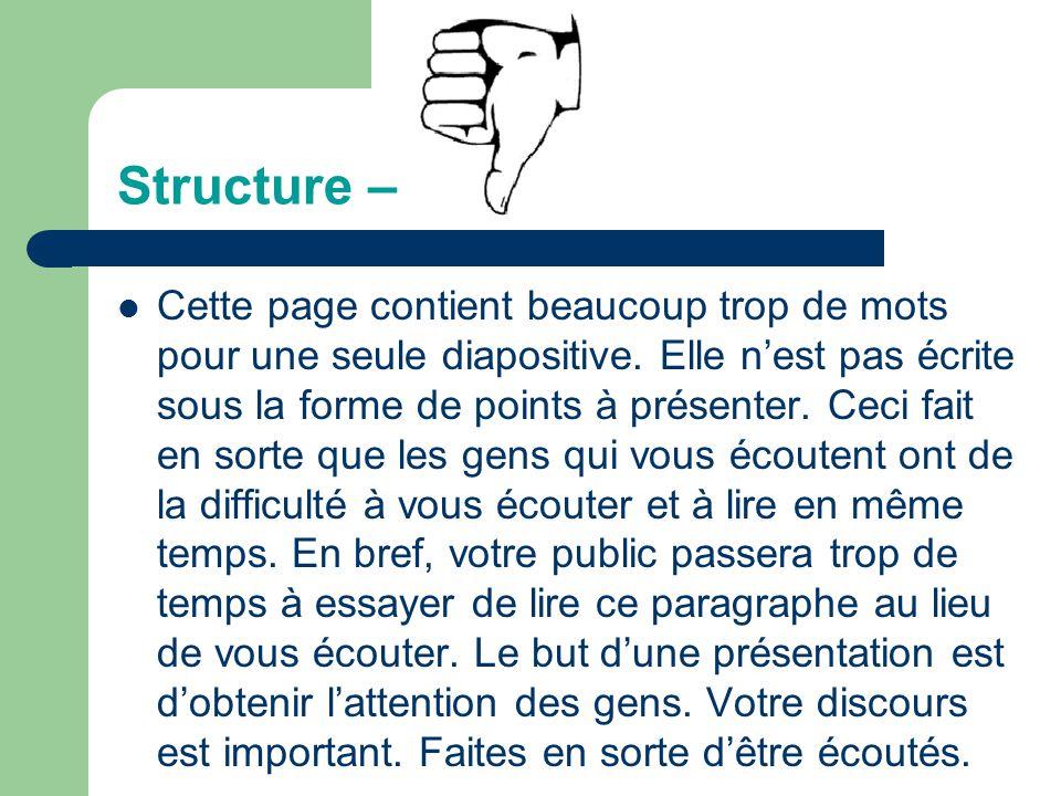 Structure – Planifier 1-2 diapositives par minute de présentation Écrire par points – pas de phrases complètes Règles du 6 par 6 (6 mots par ligne et