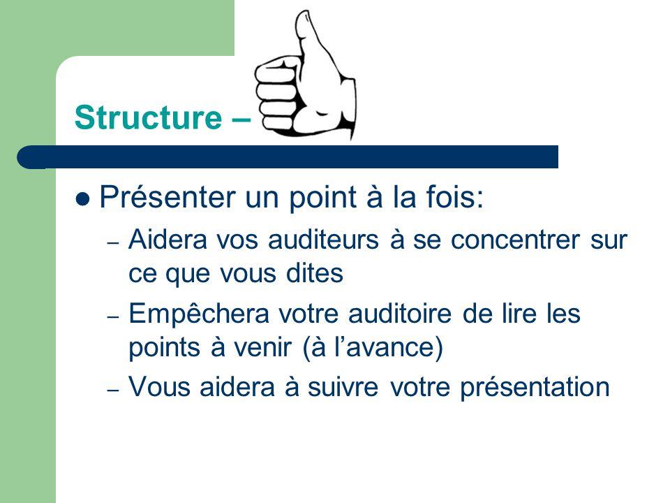 Structure – Cette page contient beaucoup trop de mots pour une seule diapositive. Elle nest pas écrite sous la forme de points à présenter. Ceci fait