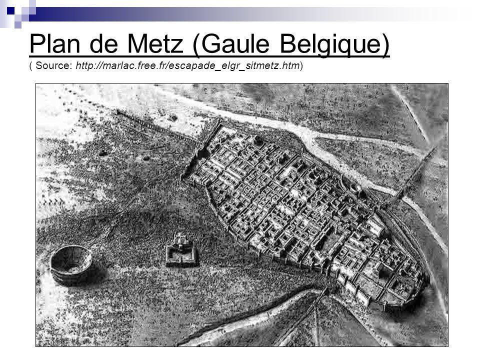 Plan de Metz (Gaule Belgique) ( Source: http://marlac.free.fr/escapade_elgr_sitmetz.htm)