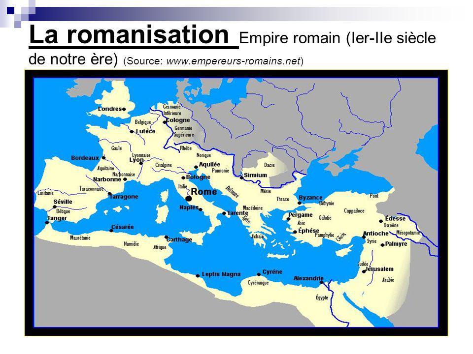 La romanisation Empire romain (Ier-IIe siècle de notre ère) (Source: www.empereurs-romains.net)