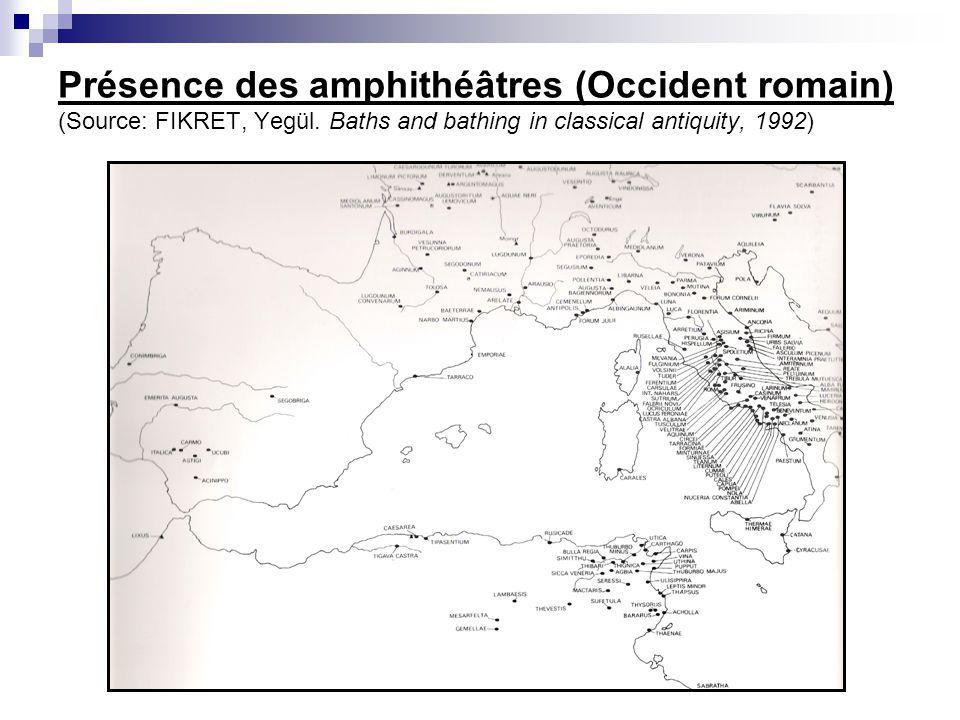 Présence des amphithéâtres (Occident romain) (Source: FIKRET, Yegül. Baths and bathing in classical antiquity, 1992)