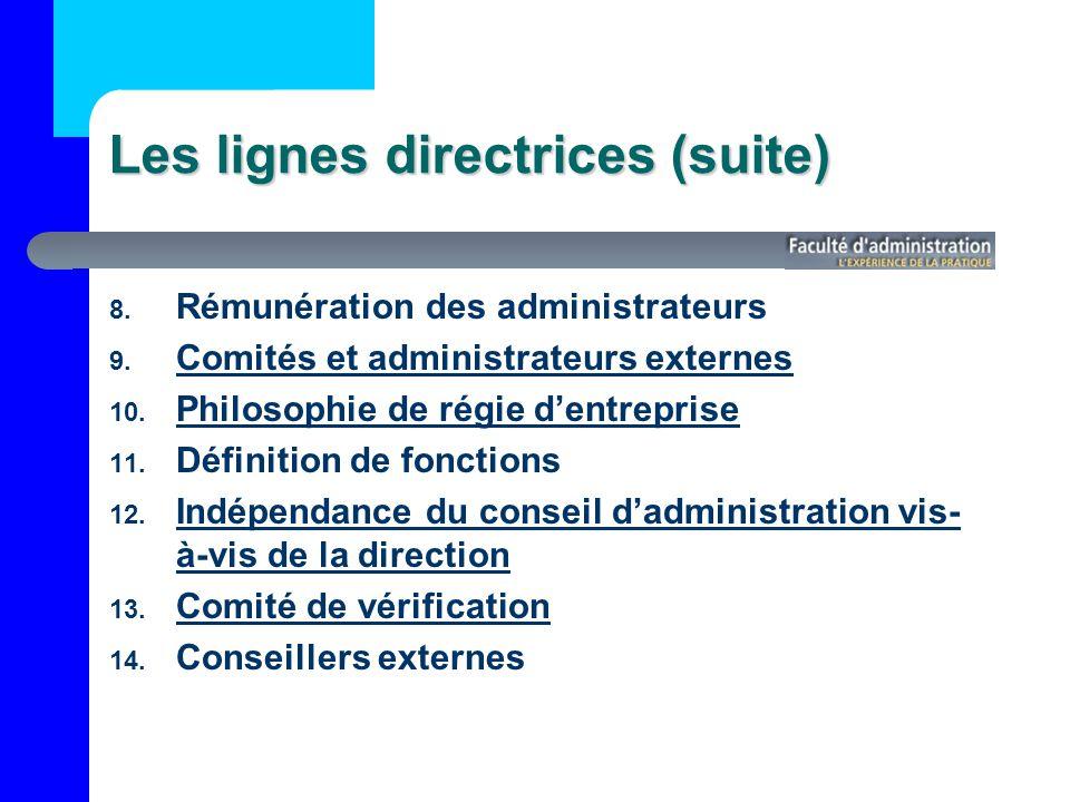 Les lignes directrices (suite) 8.Rémunération des administrateurs 9.