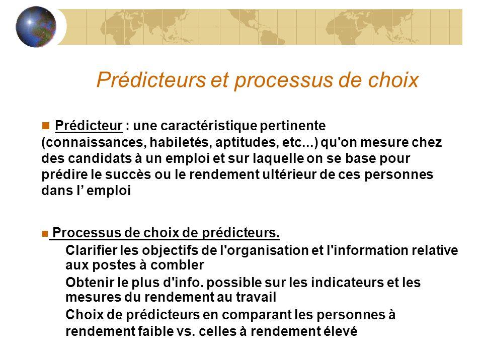 Prédicteurs et processus de choix n Prédicteur : une caractéristique pertinente (connaissances, habiletés, aptitudes, etc...) qu'on mesure chez des ca