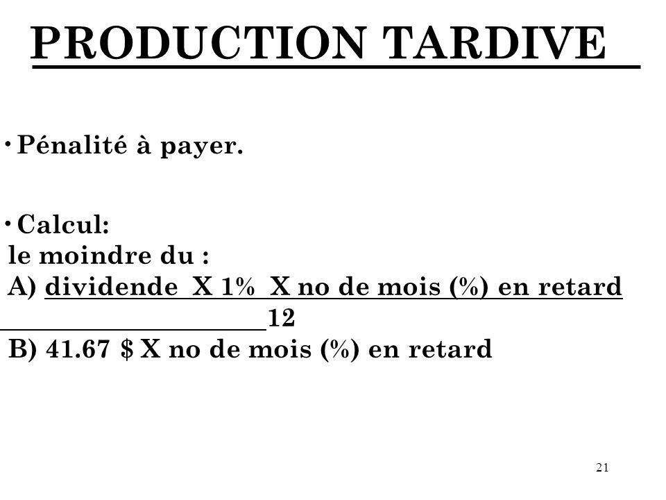 21 PRODUCTION TARDIVE Pénalité à payer.