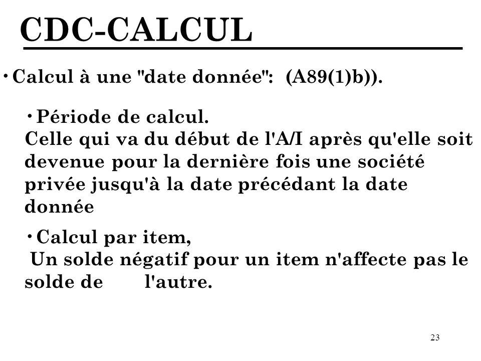 23 CDC-CALCUL Calcul à une date donnée : (A89(1)b)).