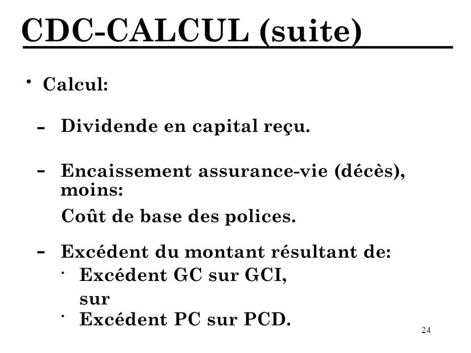 24 CDC-CALCUL (suite) Calcul: · Dividende en capital reçu.