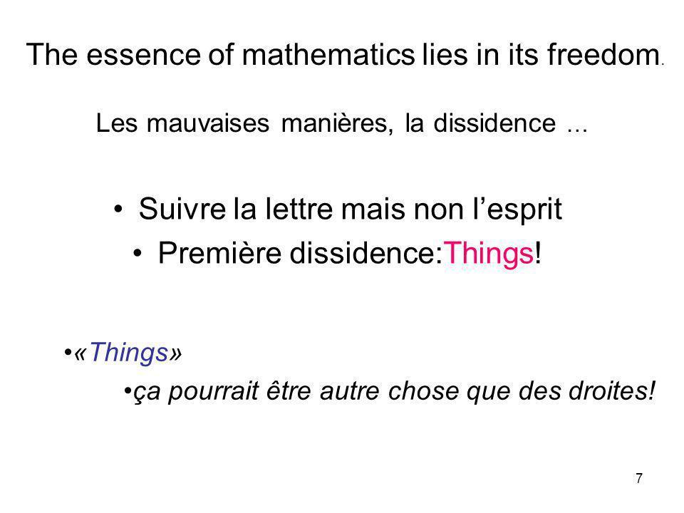 7 Les mauvaises manières, la dissidence … Suivre la lettre mais non lesprit Première dissidence:Things.