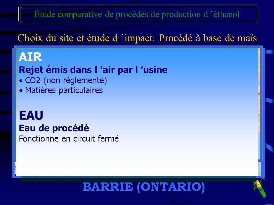 Choix du site et étude d impact: Procédé à base de maïs Étude comparative de procédés de production d éthanol BARRIE (ONTARIO) /Attraits majeurs du si