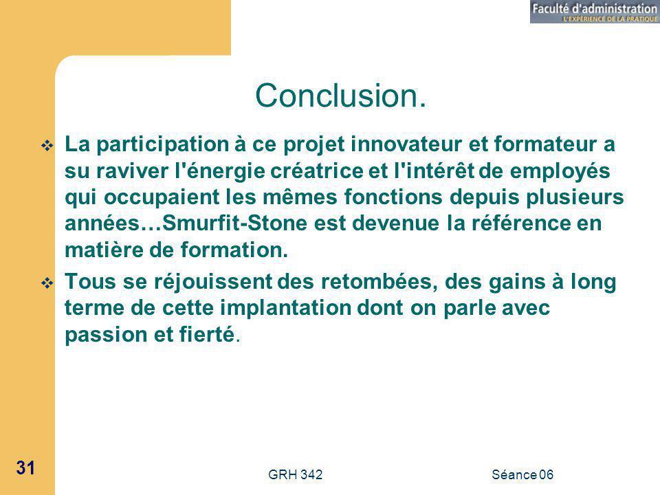 GRH 342Séance 06 31 Conclusion.