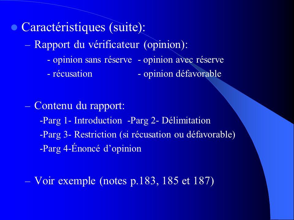 Caractéristiques (suite): – Rapport du vérificateur (opinion): - opinion sans réserve - opinion avec réserve - récusation - opinion défavorable – Cont