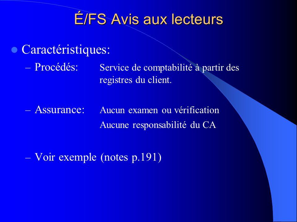É/FS Avis aux lecteurs Caractéristiques: – Procédés: Service de comptabilité à partir des registres du client. – Assurance: Aucun examen ou vérificati