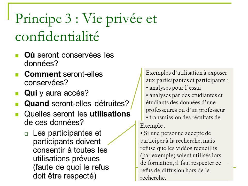 23 Principe 3 : Vie privée et confidentialité Où seront conservées les données? Comment seront-elles conservées? Qui y aura accès? Quand seront-elles