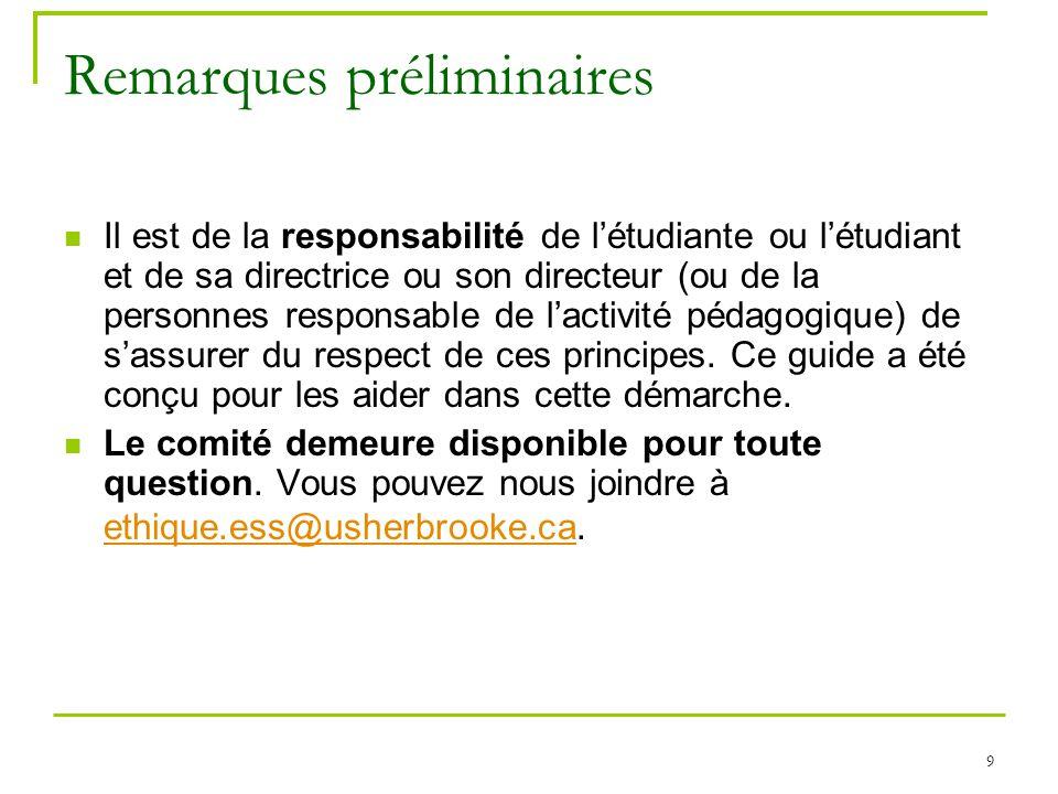 9 Remarques préliminaires Il est de la responsabilité de létudiante ou létudiant et de sa directrice ou son directeur (ou de la personnes responsable