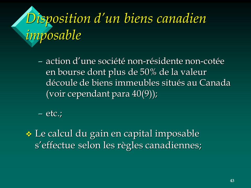 43 Disposition dun biens canadien imposable –action dune société non-résidente non-cotée en bourse dont plus de 50% de la valeur découle de biens imme