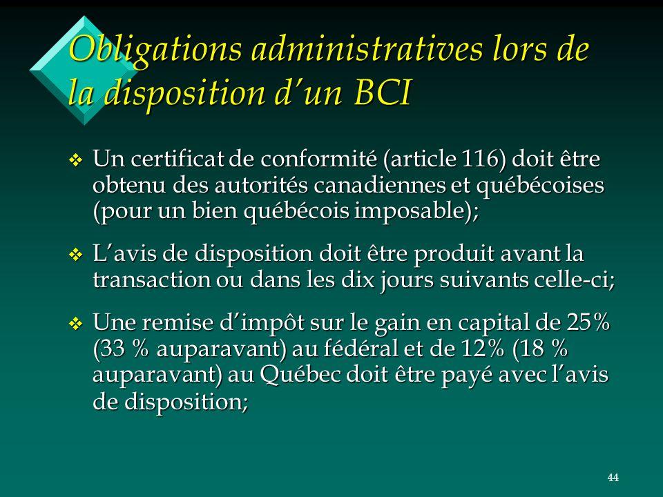 44 Obligations administratives lors de la disposition dun BCI v Un certificat de conformité (article 116) doit être obtenu des autorités canadiennes e