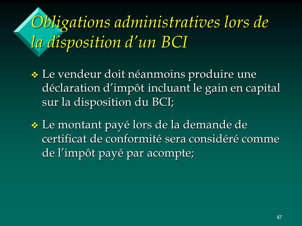 47 Obligations administratives lors de la disposition dun BCI v Le vendeur doit néanmoins produire une déclaration dimpôt incluant le gain en capital