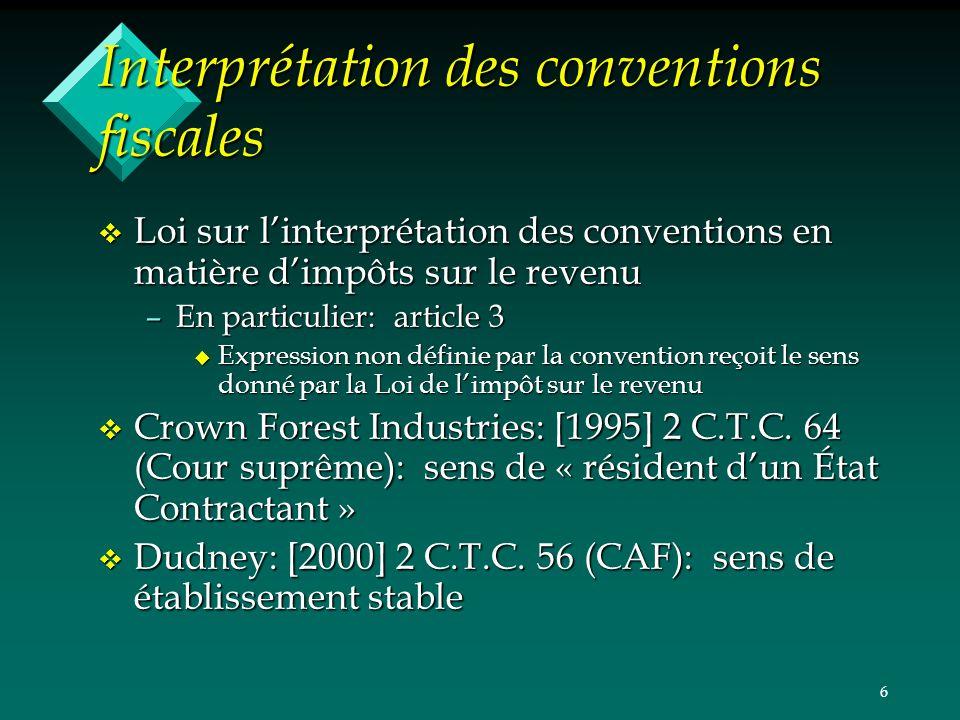 6 Interprétation des conventions fiscales v Loi sur linterprétation des conventions en matière dimpôts sur le revenu –En particulier: article 3 u Expr
