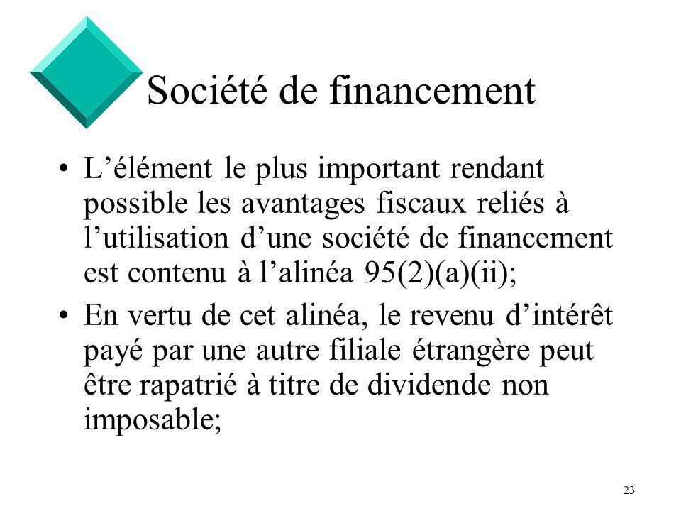 23 Société de financement Lélément le plus important rendant possible les avantages fiscaux reliés à lutilisation dune société de financement est cont