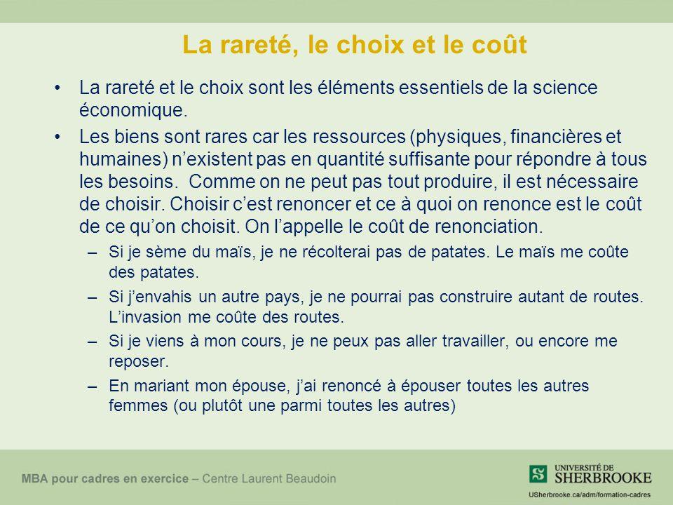 La rareté, le choix et le coût La rareté et le choix sont les éléments essentiels de la science économique. Les biens sont rares car les ressources (p
