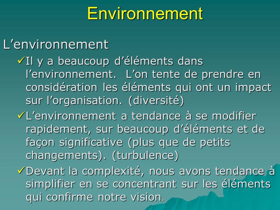 EnvironnementLenvironnement Il y a beaucoup déléments dans lenvironnement. Lon tente de prendre en considération les éléments qui ont un impact sur lo