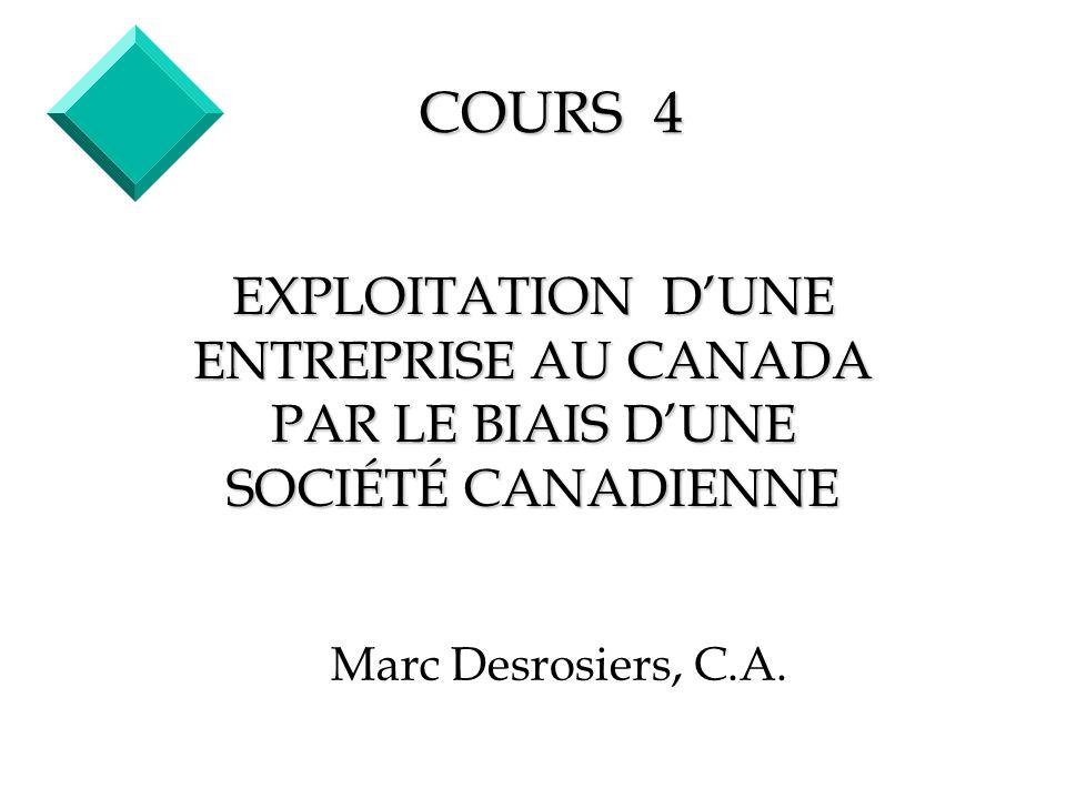 2 Généralités vUn non-résident est imposable au Canada sil a exploité une entreprise au Canada (2(3)(b)); vSil y a incorporation au Canada, la filiale sera présumée être résidente du Canada (250(4)); vLa filiale peut être considérée non résidente du Canada si son CM&C est situé ailleurs quau Canada (250(5));