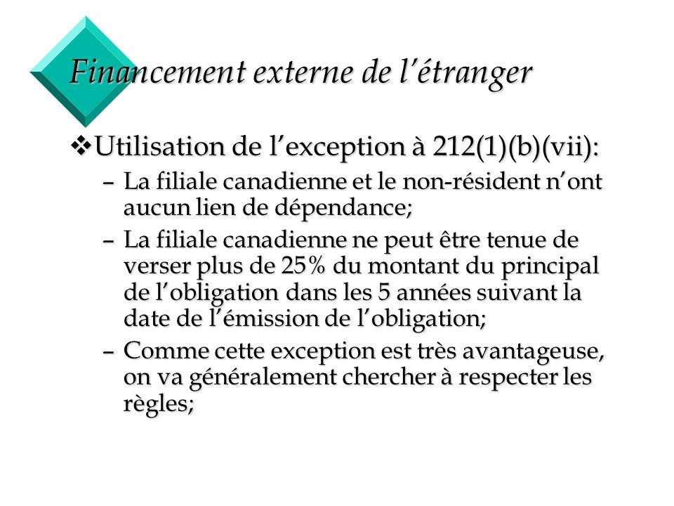 20 Financement externe de létranger vUtilisation de lexception à 212(1)(b)(vii): –La filiale canadienne et le non-résident nont aucun lien de dépendan
