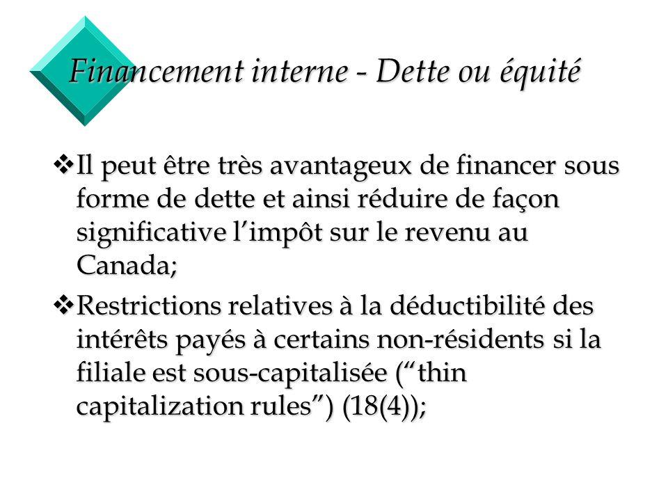 23 Financement interne - Dette ou équité vIl peut être très avantageux de financer sous forme de dette et ainsi réduire de façon significative limpôt
