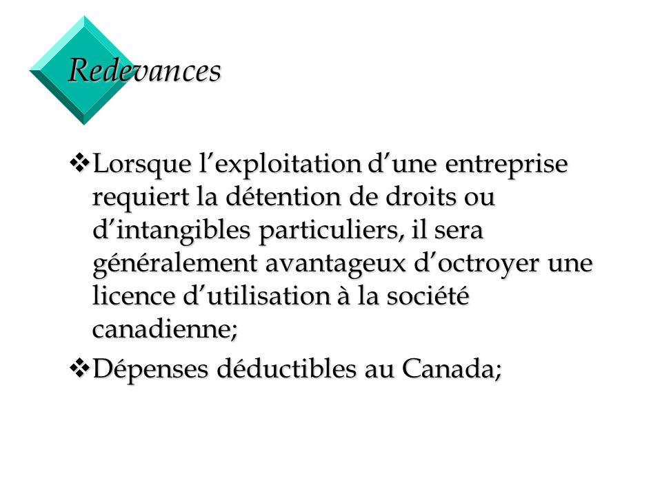 34 Redevances vLorsque lexploitation dune entreprise requiert la détention de droits ou dintangibles particuliers, il sera généralement avantageux doc