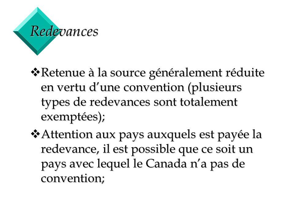 35 Redevances vRetenue à la source généralement réduite en vertu dune convention (plusieurs types de redevances sont totalement exemptées); vAttention