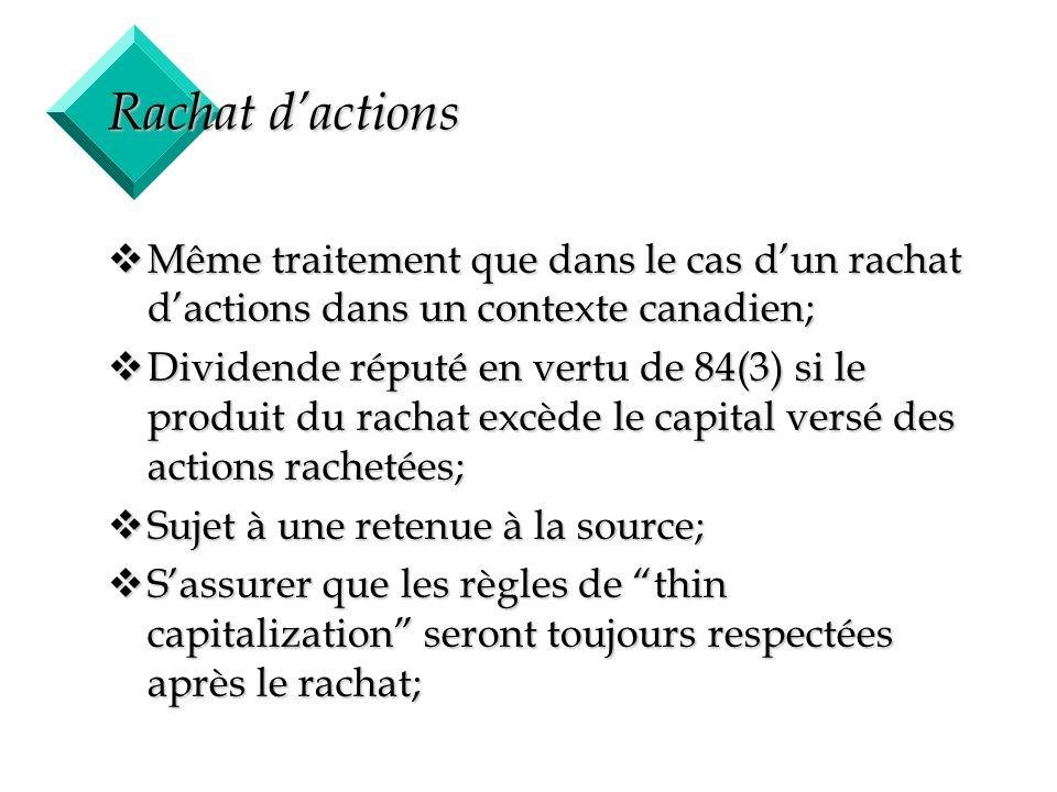 44 Rachat dactions vMême traitement que dans le cas dun rachat dactions dans un contexte canadien; vDividende réputé en vertu de 84(3) si le produit d