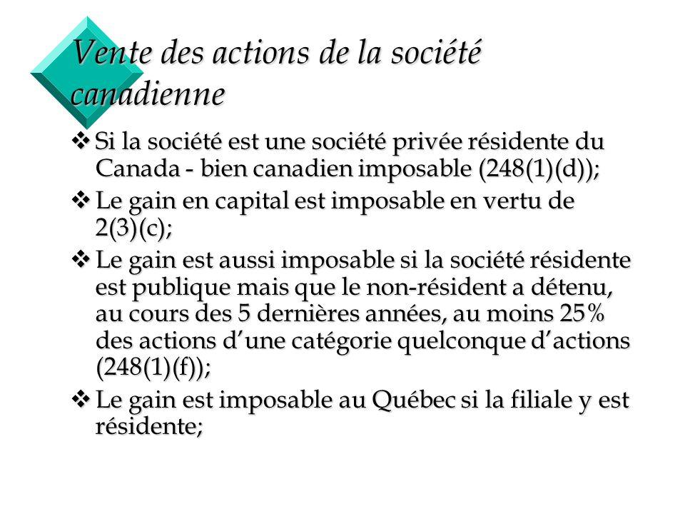 46 Vente des actions de la société canadienne vSi la société est une société privée résidente du Canada - bien canadien imposable (248(1)(d)); vLe gai