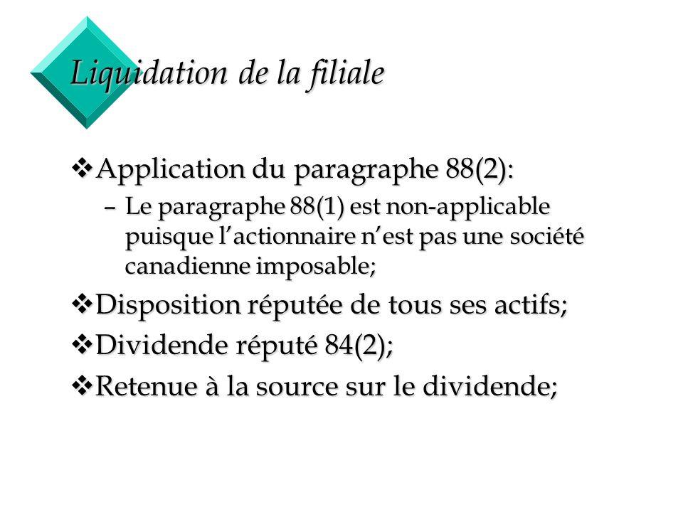 49 Liquidation de la filiale vApplication du paragraphe 88(2): –Le paragraphe 88(1) est non-applicable puisque lactionnaire nest pas une société canad