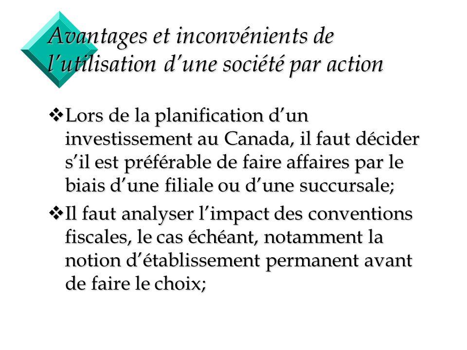 9 Avantages et inconvénients de lutilisation dune société par action vLors de la planification dun investissement au Canada, il faut décider sil est p