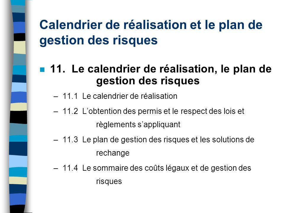 Calendrier de réalisation et le plan de gestion des risques n 11. Le calendrier de réalisation, le plan de gestion des risques –11.1 Le calendrier de