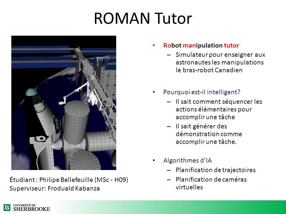 ROMAN Tutor Robot manipulation tutor – Simulateur pour enseigner aux astronautes les manipulations le bras-robot Canadien Pourquoi est-il intelligent?