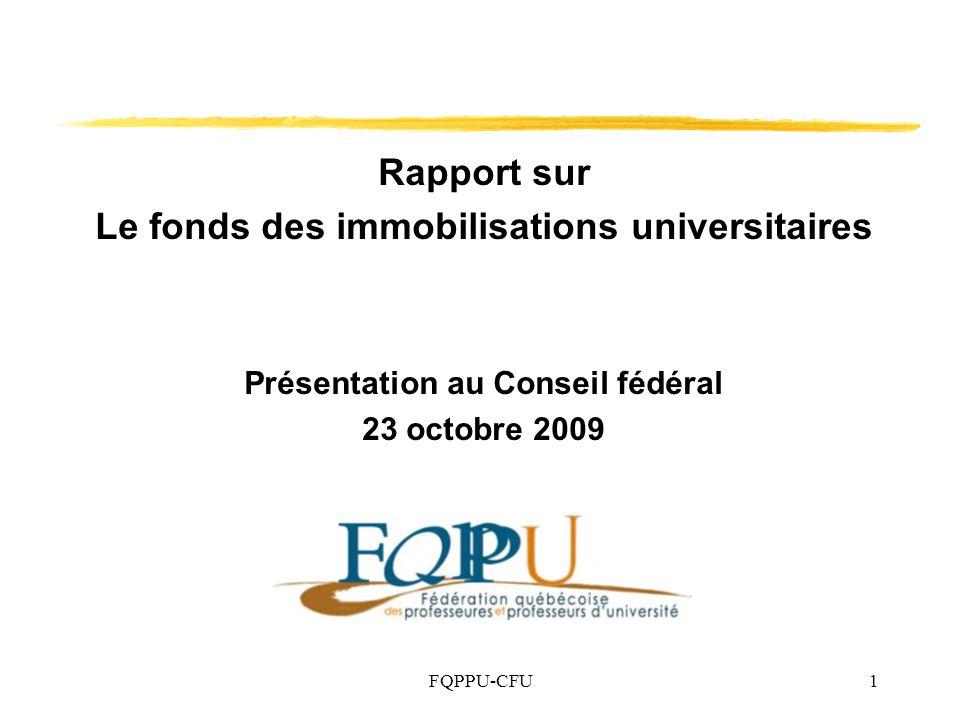 FQPPU-CFU1 Rapport sur Le fonds des immobilisations universitaires Présentation au Conseil fédéral 23 octobre 2009