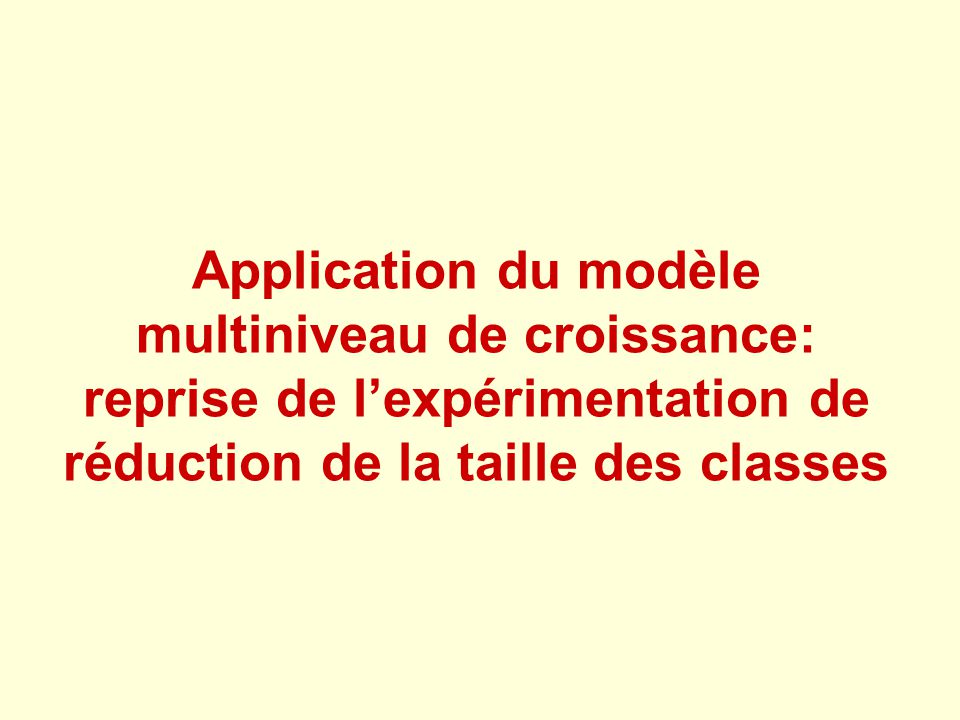 Application du modèle multiniveau de croissance: reprise de lexpérimentation de réduction de la taille des classes