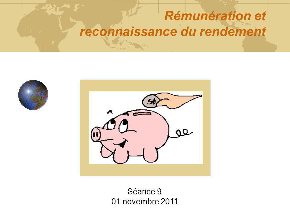 Rémunération et reconnaissance du rendement Séance 9 01 novembre 2011