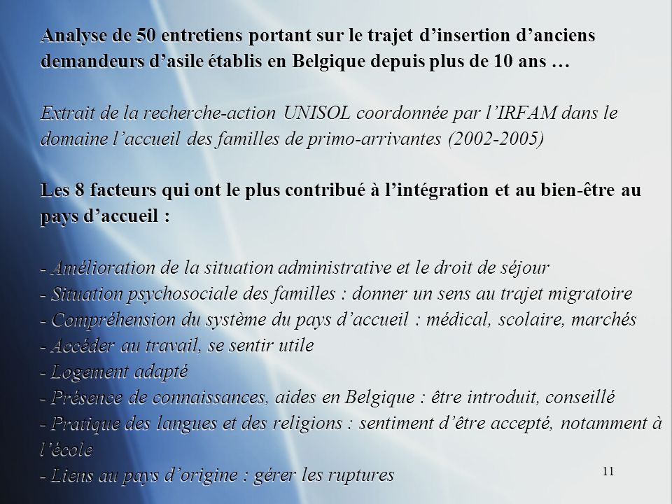 11 Analyse de 50 entretiens portant sur le trajet dinsertion danciens demandeurs dasile établis en Belgique depuis plus de 10 ans … Extrait de la rech