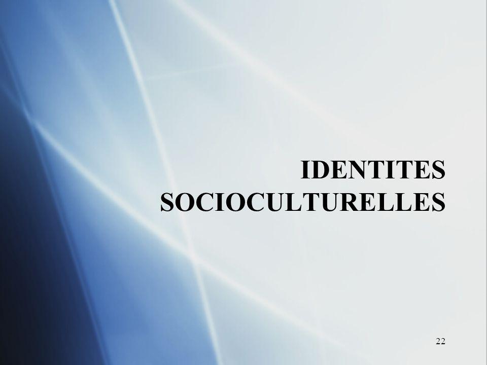 22 IDENTITES SOCIOCULTURELLES