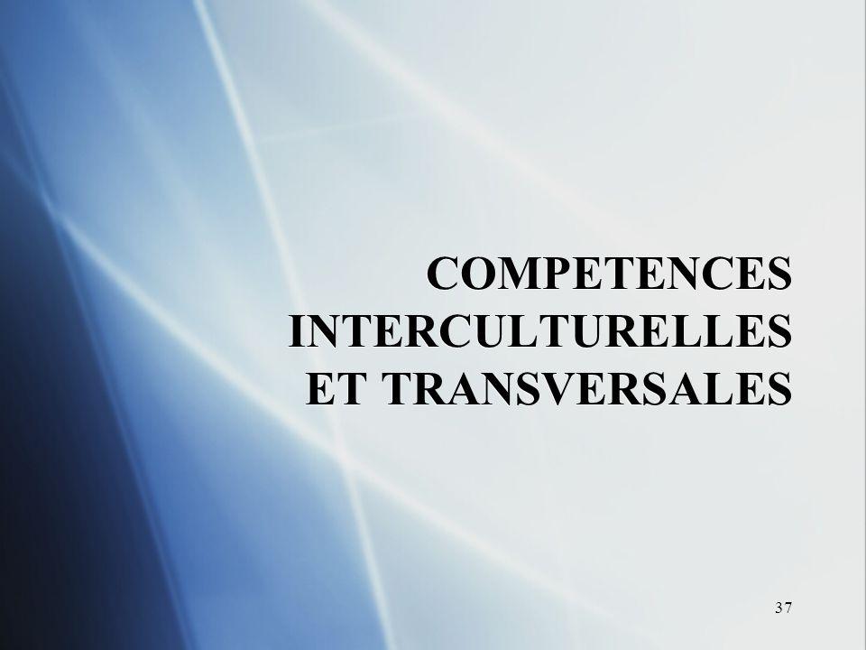37 COMPETENCES INTERCULTURELLES ET TRANSVERSALES