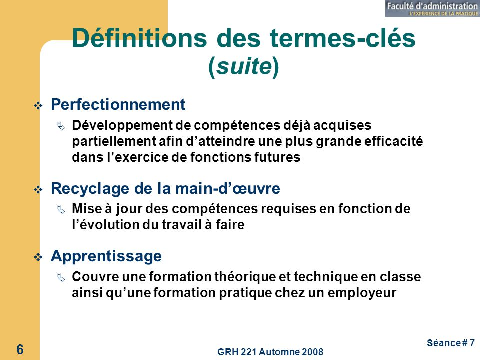 GRH 221 Automne 2008 27 Séance # 7 Contenu de la formation : principes dagencement de modules 1.