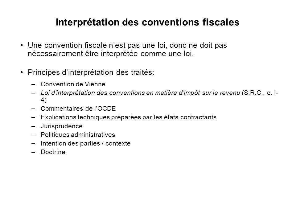 13 Interprétation des conventions fiscales Une convention fiscale nest pas une loi, donc ne doit pas nécessairement être interprétée comme une loi. Pr