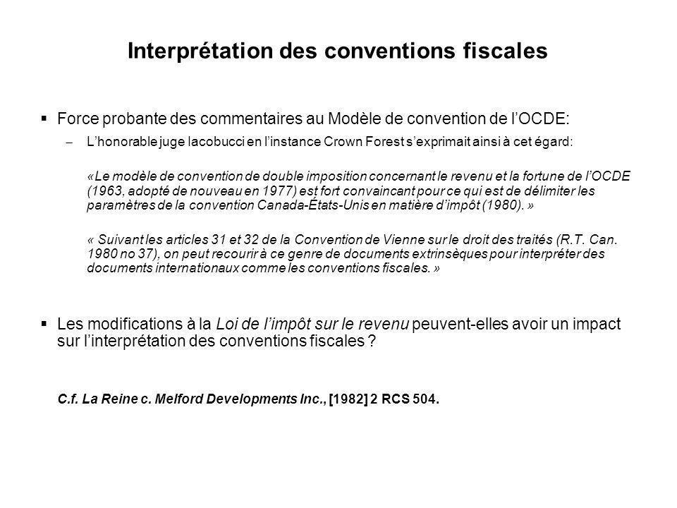 14 Interprétation des conventions fiscales Force probante des commentaires au Modèle de convention de lOCDE: Lhonorable juge Iacobucci en linstance Cr
