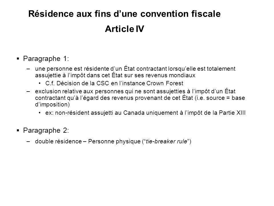 20 Résidence aux fins dune convention fiscale Article IV Paragraphe 1: –une personne est résidente dun État contractant lorsquelle est totalement assu