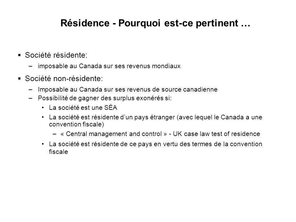23 Résidence - Pourquoi est-ce pertinent … Société résidente: –imposable au Canada sur ses revenus mondiaux Société non-résidente: –Imposable au Canad