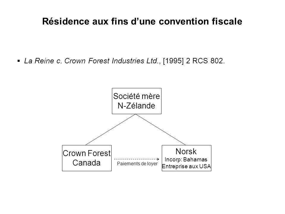 24 Résidence aux fins dune convention fiscale La Reine c. Crown Forest Industries Ltd., [1995] 2 RCS 802. Société mère N-Zélande Crown Forest Canada N