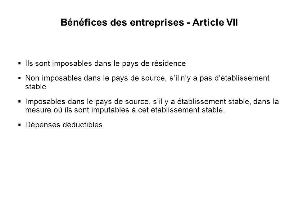 27 Bénéfices des entreprises - Article VII Ils sont imposables dans le pays de résidence Non imposables dans le pays de source, sil ny a pas détabliss