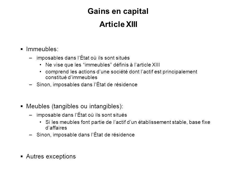 35 Gains en capital Article XIII Immeubles: –imposables dans lÉtat où ils sont situés Ne vise que les immeubles définis à larticle XIII comprend les a